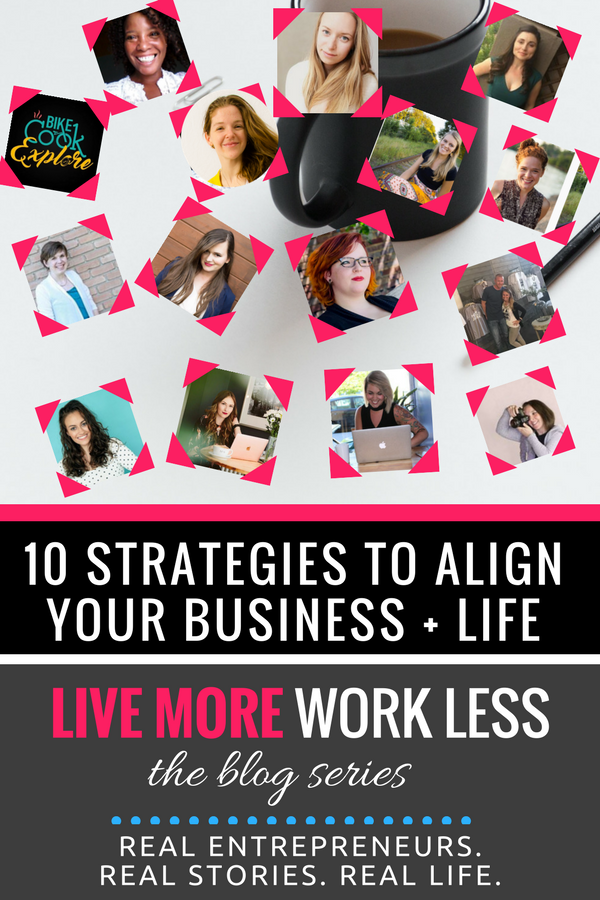 10 Strategies to Align your Business + Life: 15 female entrepreneurs get REAL about how they are designing a business aligned with their lifestyle! #LiveMoreWorkLess