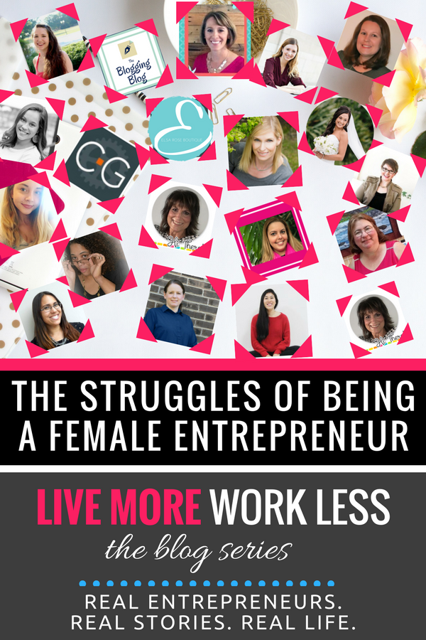 The Struggles of Being a Female Entrepreneur:20 women get REAL about how they are designing a business aligned with their lifestyle! #LiveMoreWorkLess