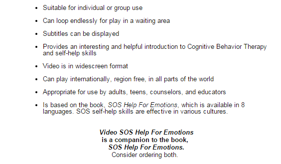 SOS self help books, dvds, and videos help improve emotional control of feelings and problems.