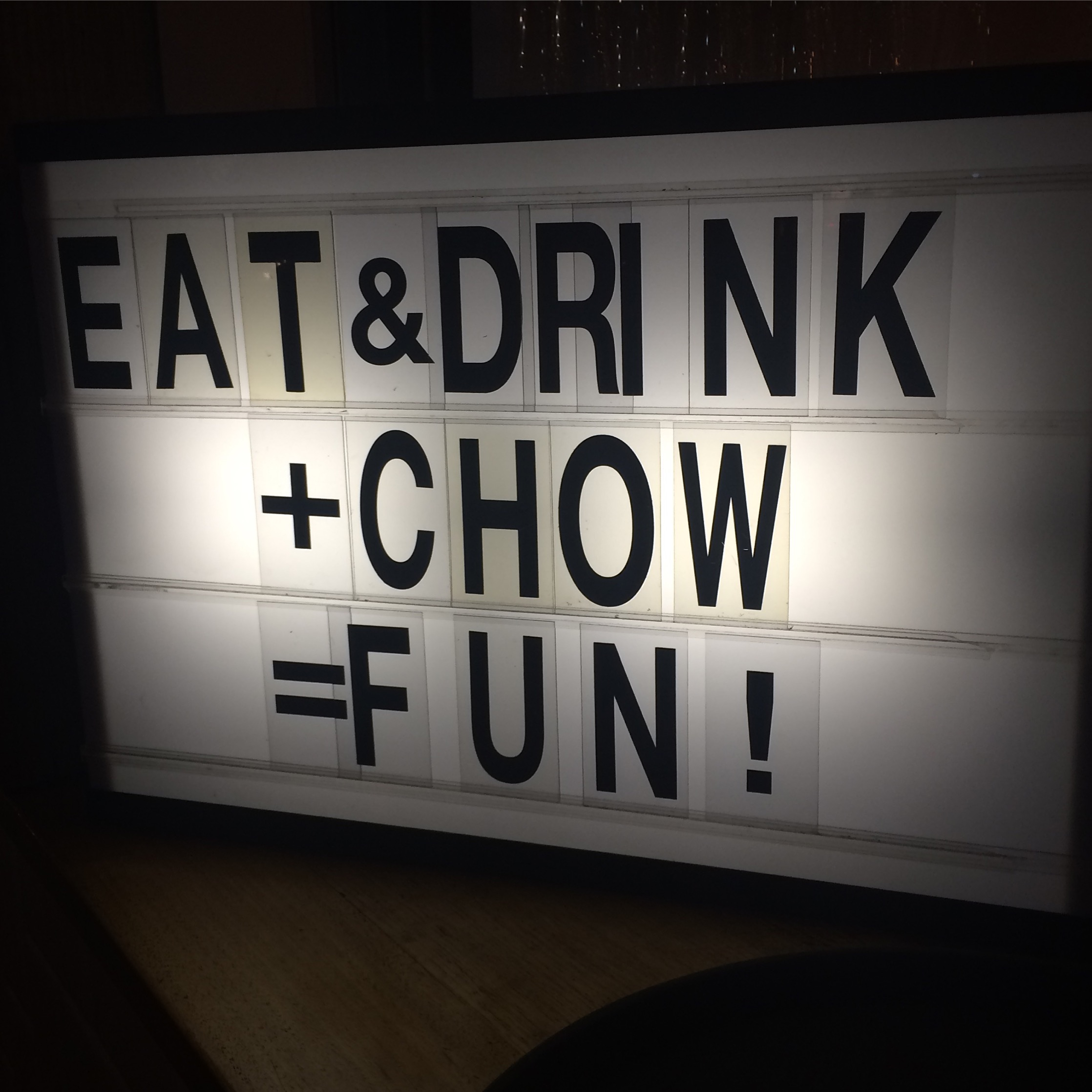 Chow House in James Street. Such a great spot and this is definitely our mantra for the weekend!