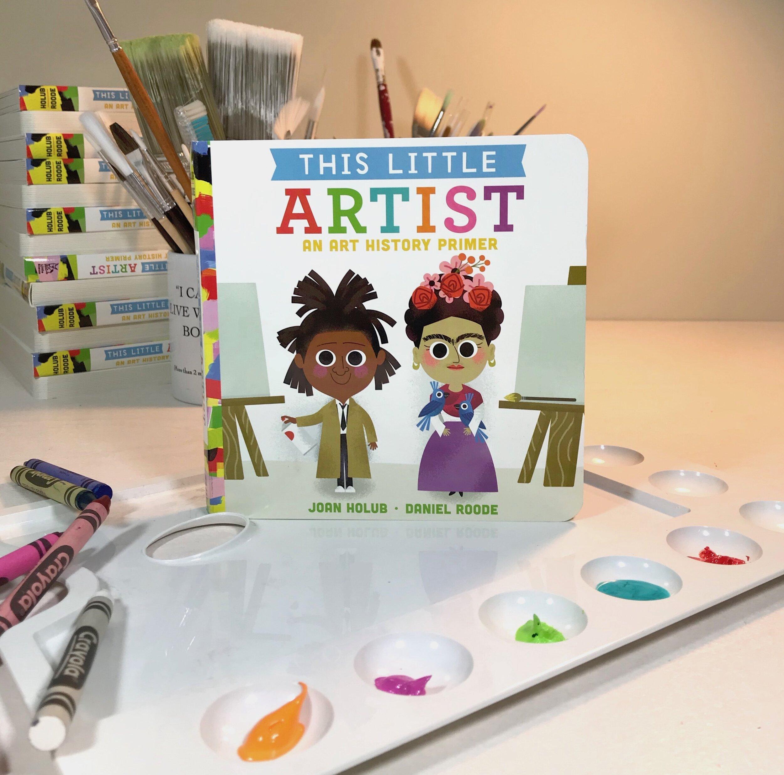 This Little Artist, An Art History Primer (baby, toddler, PreK) #6 in the series by Joan Holub & Daniel Roode