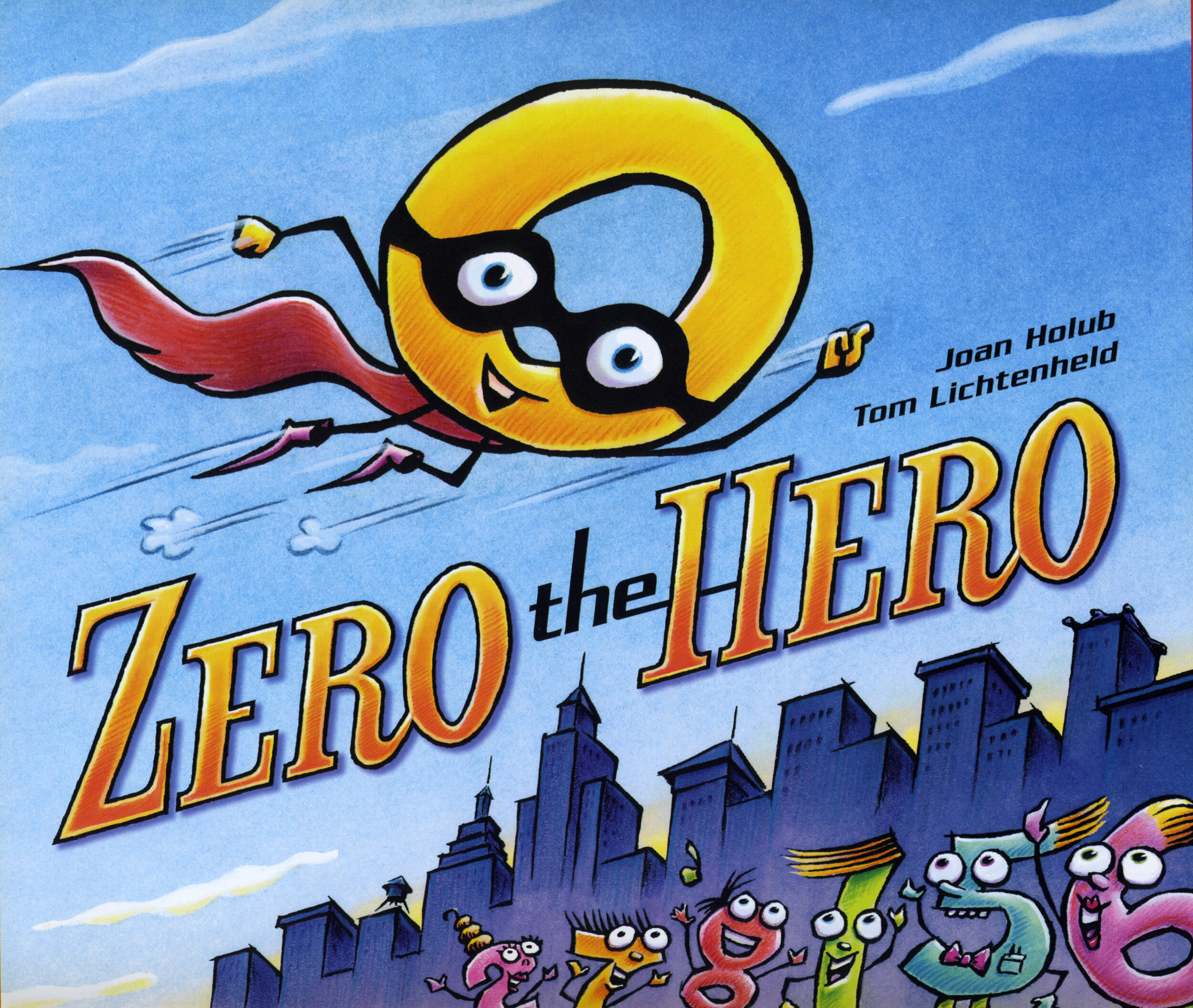Zero the Hero, a picture book by Joan Holub and Tom Lichtenheld