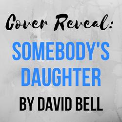 Somebodys Daughter David Bell.png