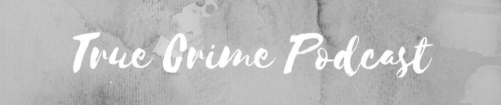 True+Crime+Podcast.jpg