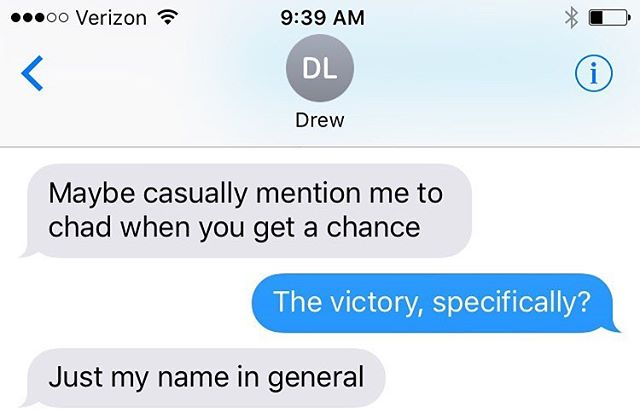 Hey, @chadmazero, Drew says hi.  #textsfromtherealdrew