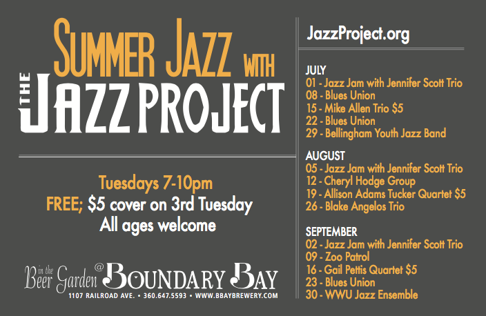 Jazz Project Summer Concerts   Concerts occur daily at Boundary Bay, especially during the summer months in the Beer Garden. Here is one example of a handbill I created for  Tuesday Jazz Night's . With a full-time in-house marketing member (me!) I designed custom collateral for  every  event hosted by Boundary.