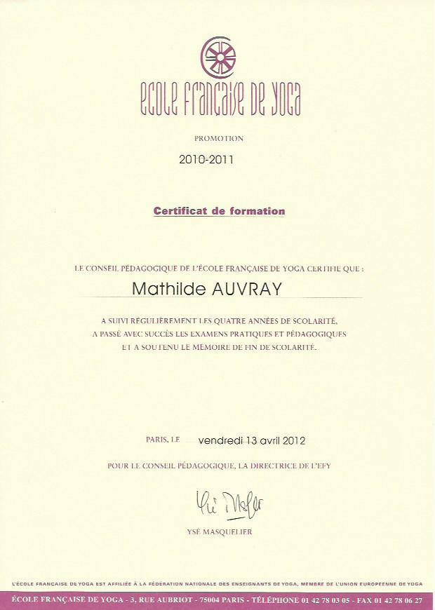 Certificat de l'école Française de Yoga - Reçu en 2012 après 4 années de formation, j'ai présenté un mémoire de fin d'étude sur