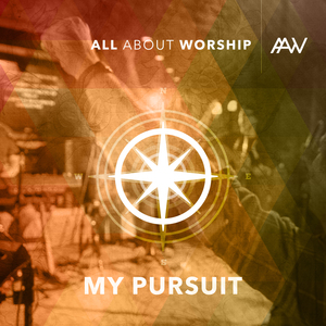 """All About Worship  """"God Most High"""" """"I Will Call"""""""