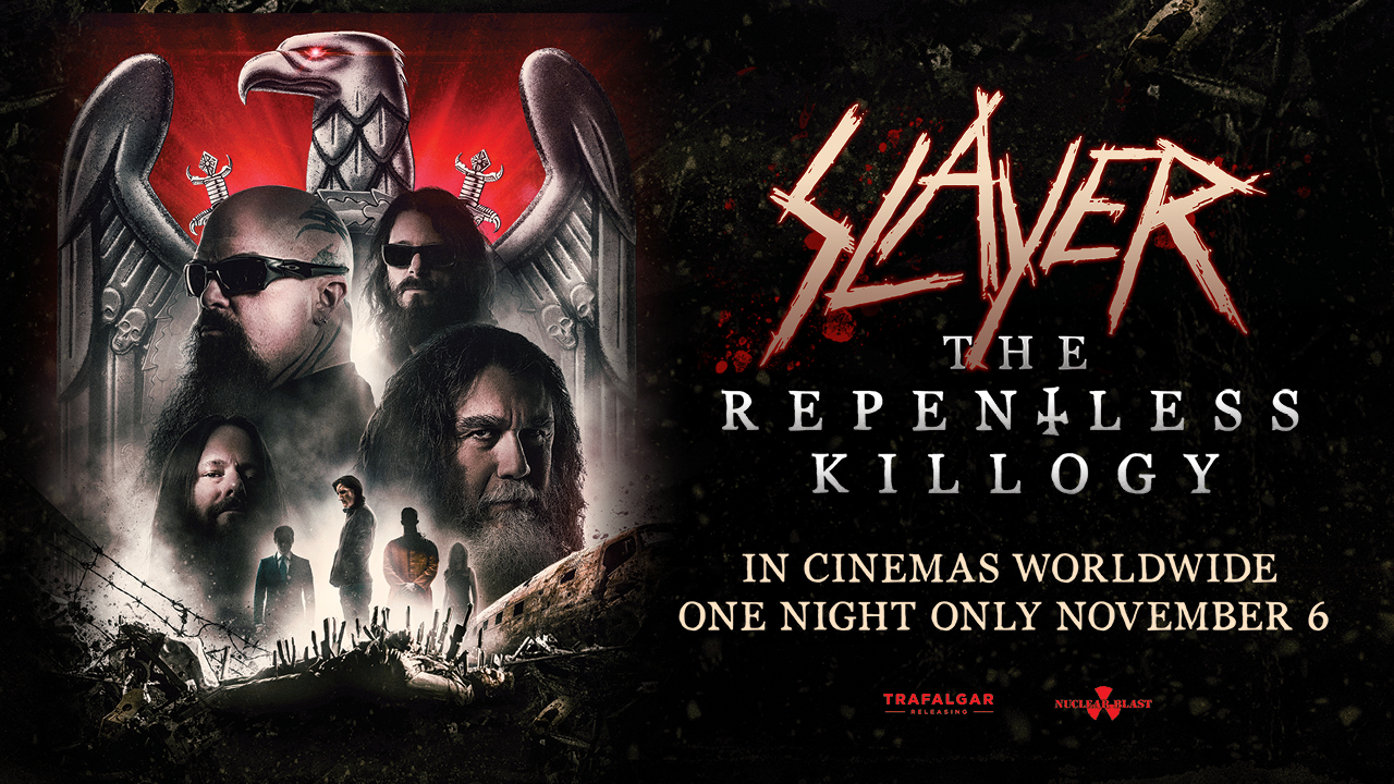 """Slayer, in Conjunction with Trafalgar Releasing, Nuclear Blast Records, and Prime Zero Productions, Announces """"Slayer: The Repentless Killogy."""" The Narrative Short Film Paired with Slayer's Entire Performance of its August 5, 2017 Concert at the Los Angeles Forum to Premier as a Worldwide, Special, One-Night Theatrical event on November 6, 2019."""