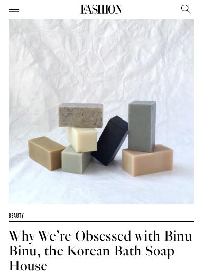 Fashion Magazine / Why We're Obsessed with Binu Binu, the Korean Bath Soap House
