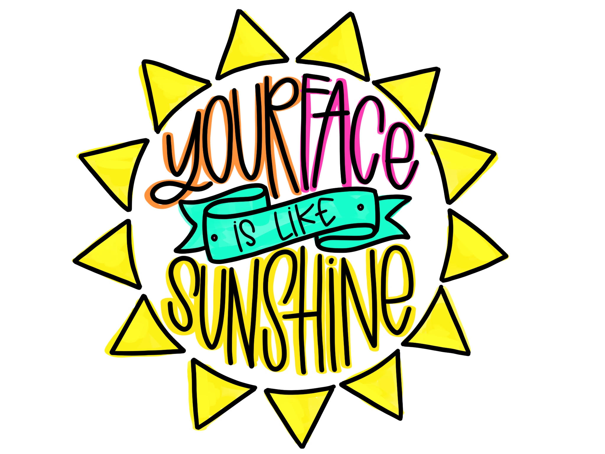 One of four free printables I created for Valentine's day this year - because your face really is like sunshine.