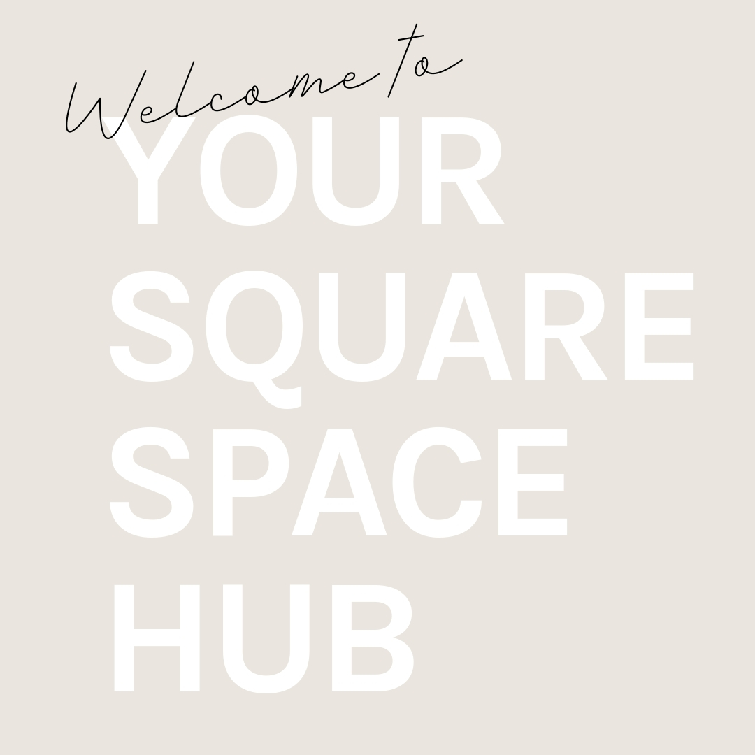 Welcome to your squarespace hub