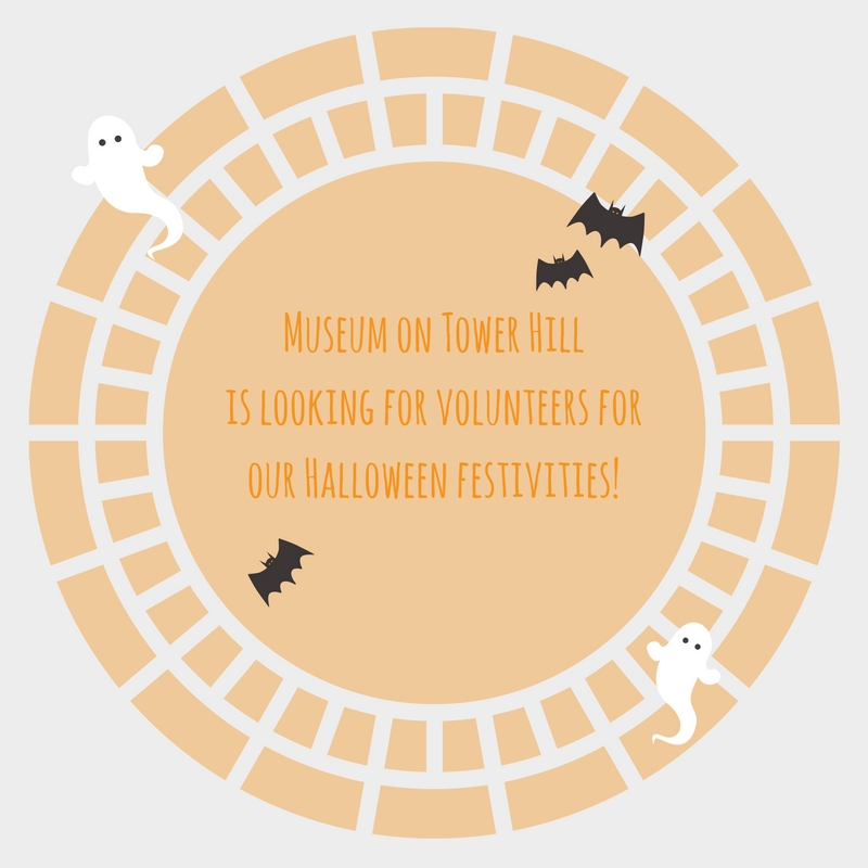 Museum on Tower Hillis looking for volunteers forour Halloween festivities! (2).jpg