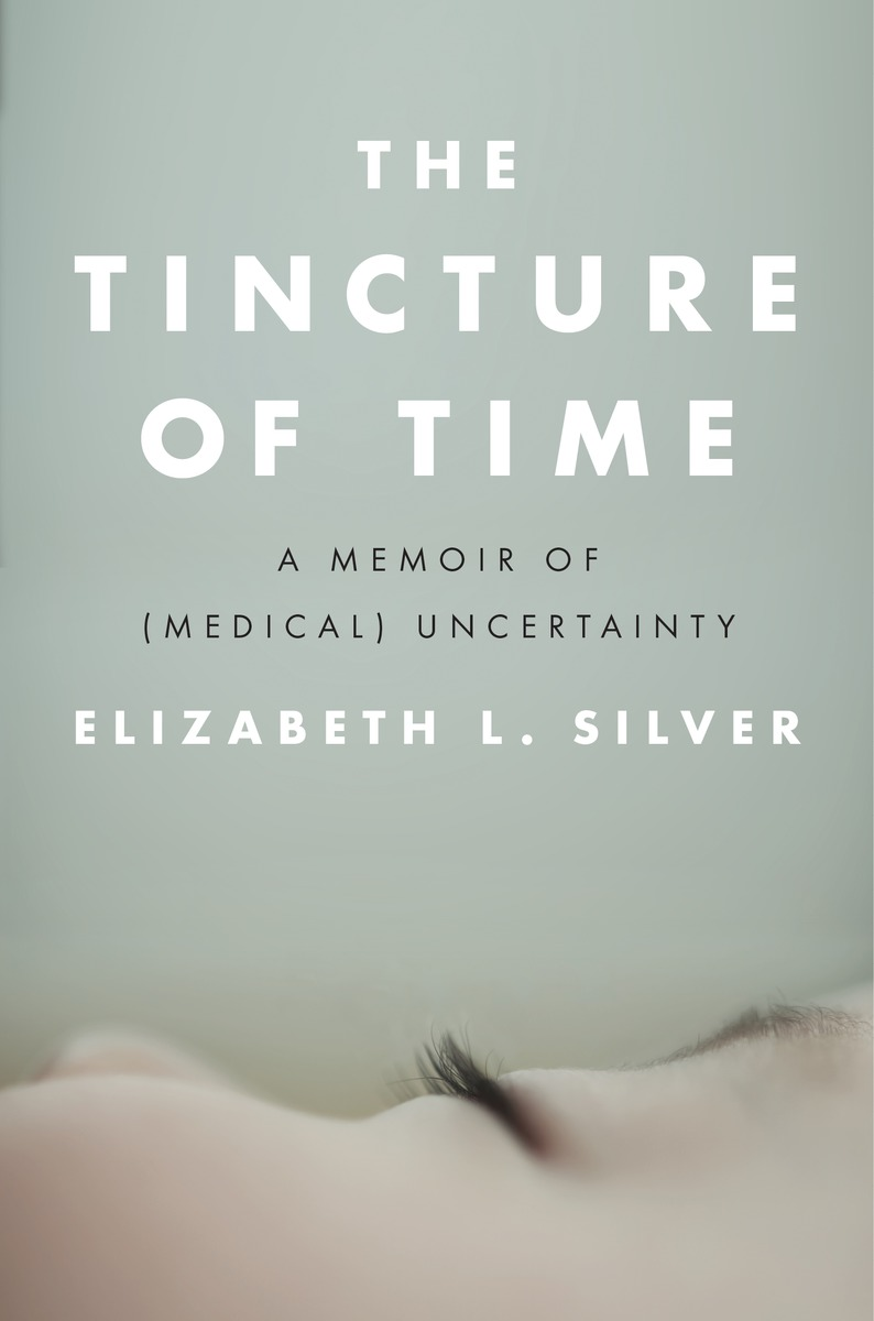 """The Tincture of Time: A Memoir of (Medical) Uncertainty   By Elizabeth Silver Laura Splan spoke with Elizabeth Silver about blood as material & metaphor for """"The Tincture of Time: A Memoir of (Medical) Uncertainty"""". 2017, Penguin Press"""