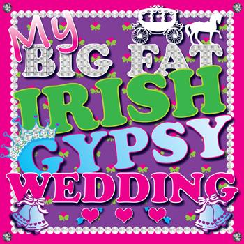 Various Artists - My Big Fat Irish Gypsy Wedding.jpg