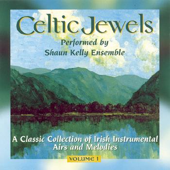 Shaun Kelly Ensemble - Celtic Jewels.jpg