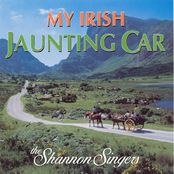 The Shannon Singers - My Irish Jaunting Car.jpg
