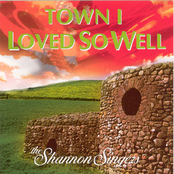 The Shannon Singers - The Town I Loved So Well.jpg