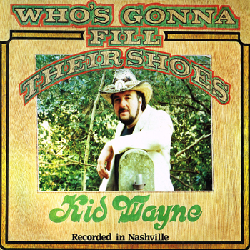 Kid Wayne - Who's Gonna Fill Their Shoes.jpg