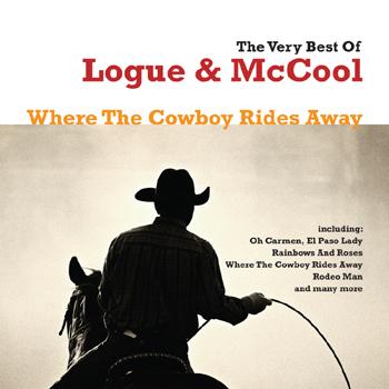 Logue & McCool - The Best of Logue & McCool - Where the Cowboy Rides Away.jpg