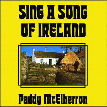 Paddy McElherron - Sing a Song of Ireland.jpg