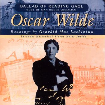 Gearoid MacLachlainn - Oscar Wilde - The Ballad of Reading Gaol and the Soul of Man Under Socialism.jpg