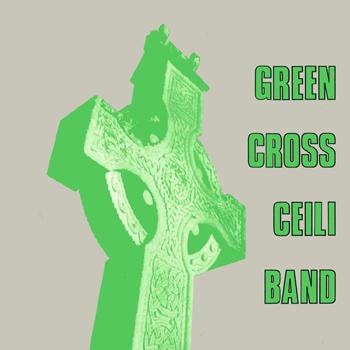 Green Cross Céilí Band - Green Cross Céilí Band.jpg