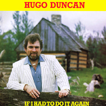 Hugo Duncan - If I Had to Do It Again.jpg