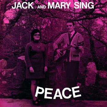 Jack & Mary - Jack and Mary Sing Peace.jpg