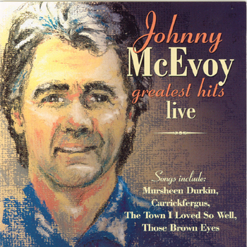 Johnny McEvoy - Greatest Hits Live.jpg