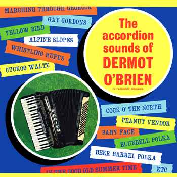 Dermot O'Brien - The Accordion Sounds of Dermot O'Brien.jpg