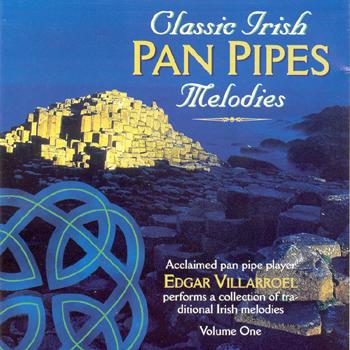 Edgar Villarroel - Classic Irish Pan Pipes Melodies Vol. 1.jpg