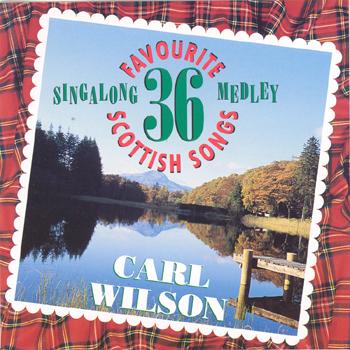 Carl Wilson - 36 Favourite Scottish Songs.jpg