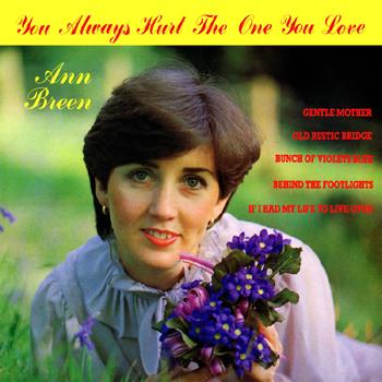 Ann Breen  - You Always Hurt the One You Love.jpg