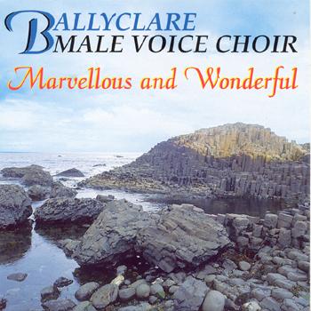 Ballyclare Male Voice Choir - Marvellous and Wonderful.jpg