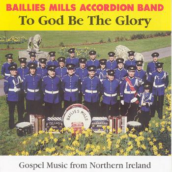 Baillies Mills Accordion Band - To God Be the Glory.jpg