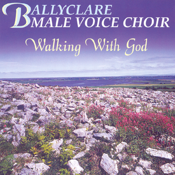 Ballyclare Male Voice Choir - Walking With God.jpg