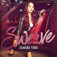 """""""SWERVE""""  Artist: Samara Yung  Written by: Karen Kosowski, Madeline Merlo, Emma-Lee   iTunes"""