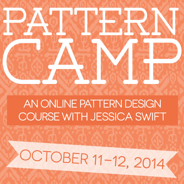 Pattern Camp: An Online Pattern Design Course with Jessica Swift! October 11-12 2014