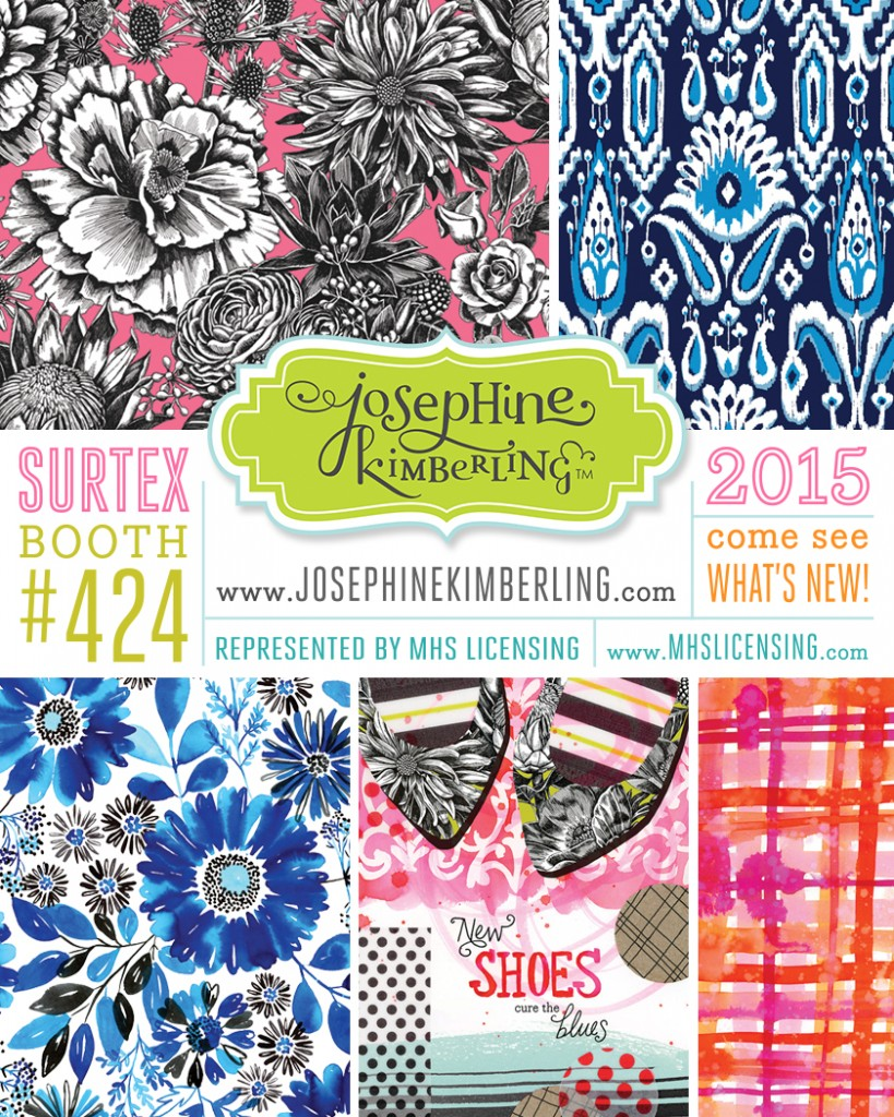 Josephine Kimberling will be at Surtex 2015! Booth #424 with her agent MHS Licensing.