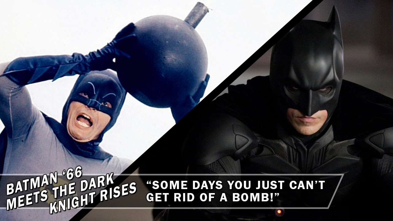 """Batman '66 Meets The Dark Knight Rises: """"Some Days You Just Can't Get Rid Of A Bomb!"""" (2012)"""