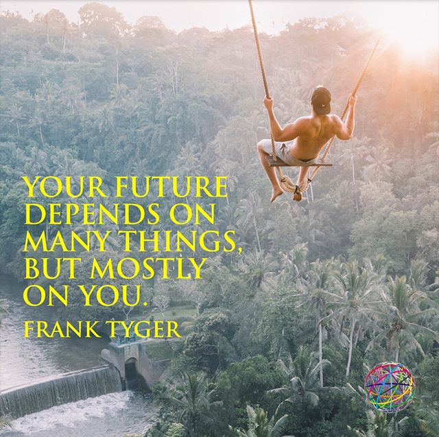 Your future depends on many things, but mostly on you. — Frank Tyger  #followyourdreams #nofear #lovelife #adventure #perseverance #purposethroughprocess #freedom #entrepreneur #entrepreneurship