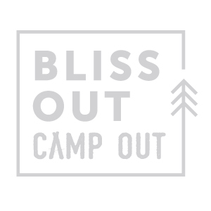 Bliss Out Camp Out