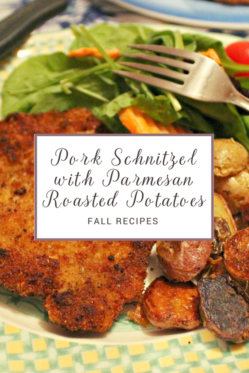 Fall Recipes - Pork Schnitzel with Parmesan Roasted Potatoes.png