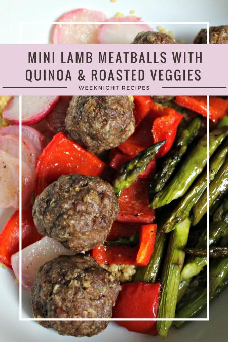Mini Lamb Meatballs with Quinoa & Roasted Veggies