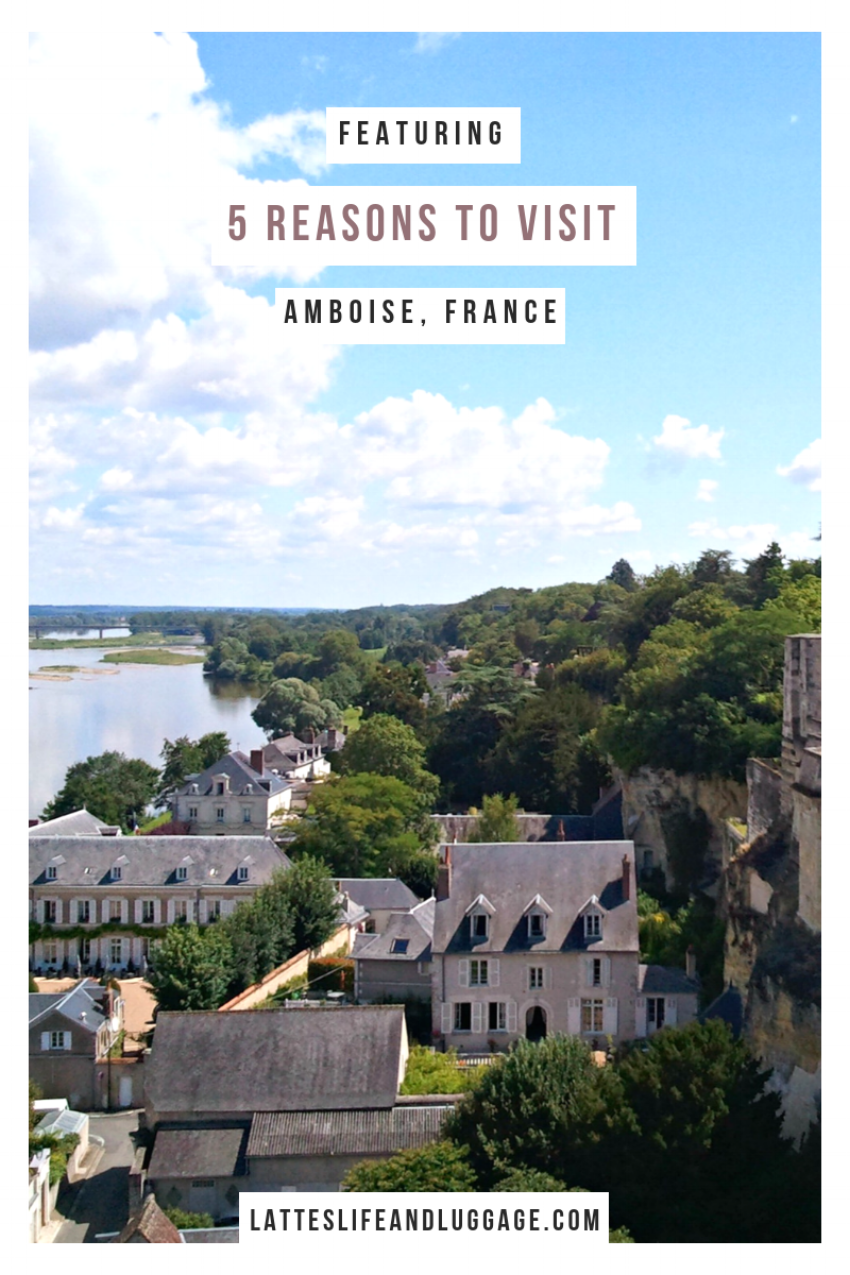5 Reasons to Visit Amboise.png