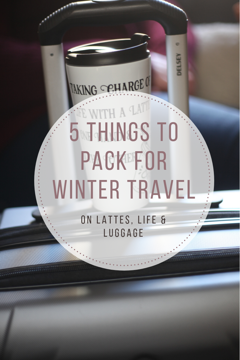 5 Things to Pack for Winter Travel.png