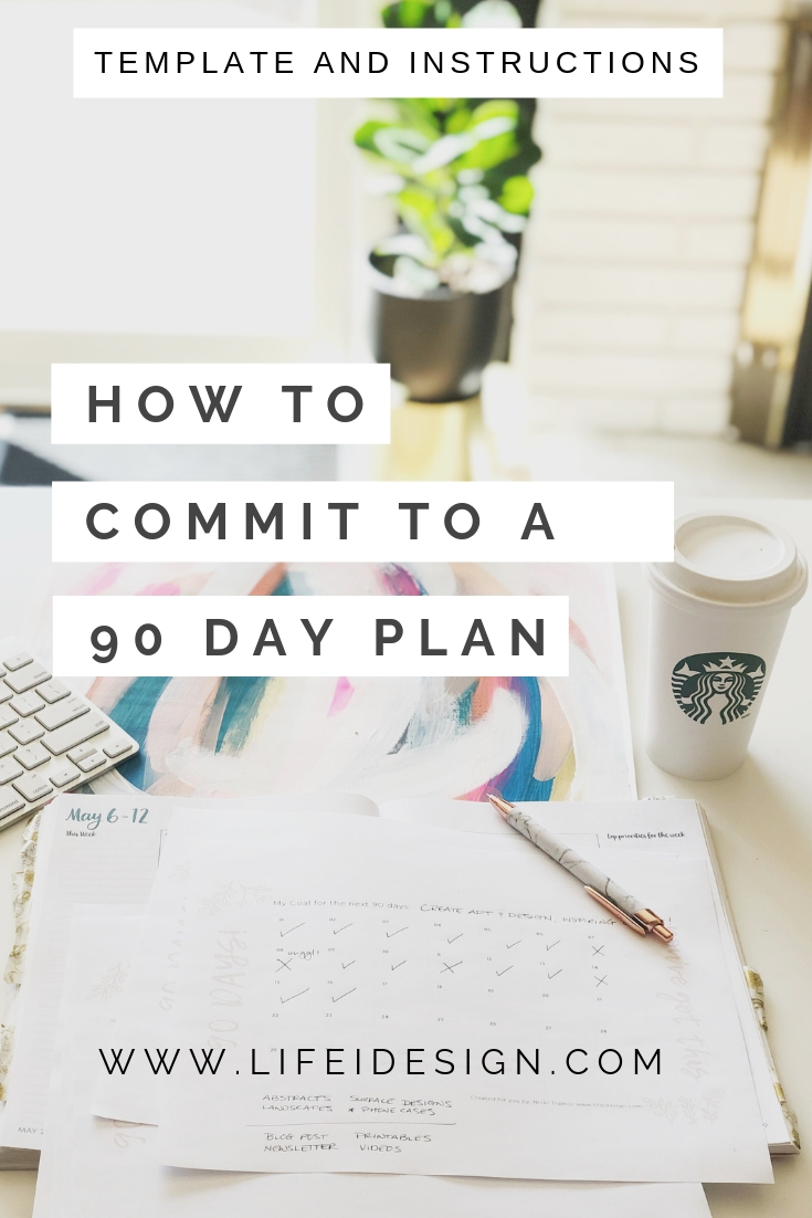 How to commit to a 90 day plan with free downloadable template.