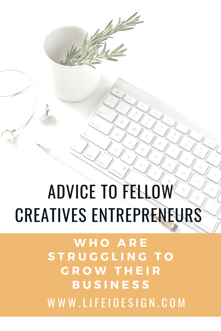 Advice to fellow creatives entrepreneurs who are struggling to grow their business.png