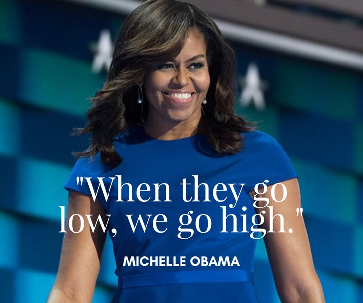 Michelle Obama--when-they-go-low-we-go-high-female-heroines.jpg